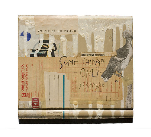 """Some Things Only Disappear""8.875"" x 8""mixed media on found woodThere are some images of the detail on  my Flickr photostream ."
