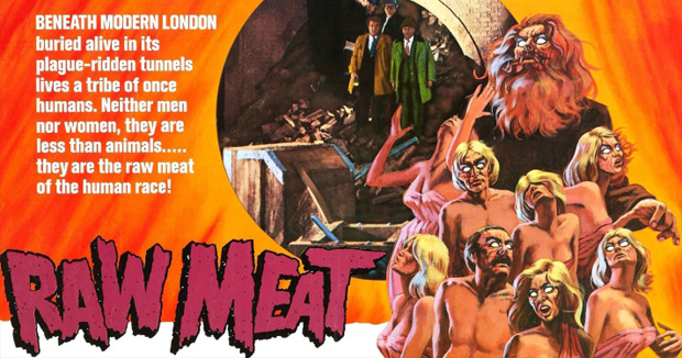 DEATH LINE aka Raw Meat (1973 / DCP) - Alamo Drafthouse, Brooklyn, NYTues Jan 15th 9:30pm2K Restoration! Beneath Modern London Lives a Tribe of Once Humans. Neither Men nor Women… They are the Raw Meat of the Human Race! Catch this uncut version that was denied a cinematic release in the U.S. More info HERE