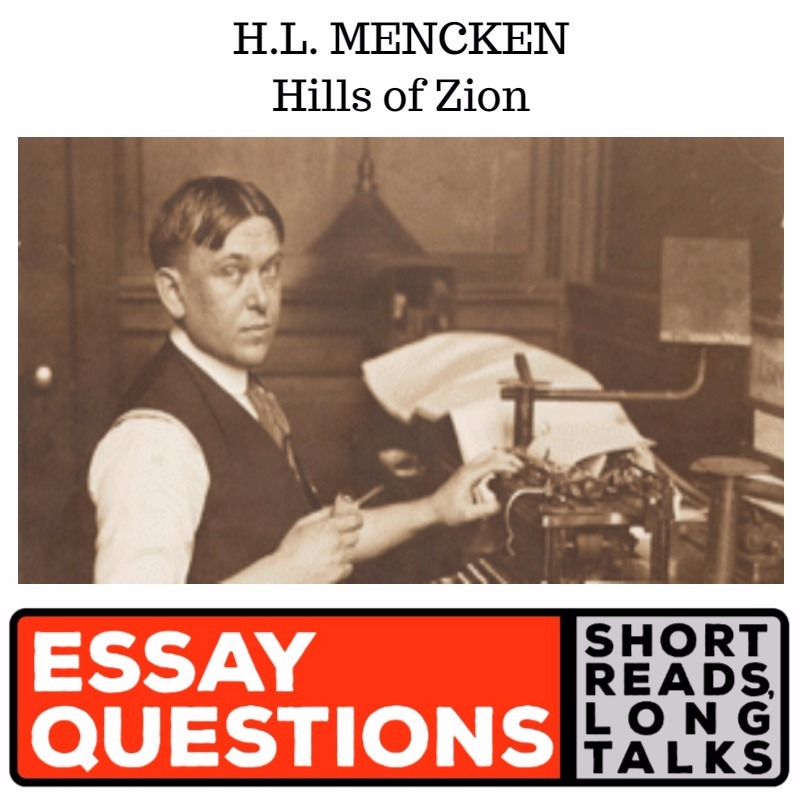 h l mencken hills of zion essay questions podcast  new episodes every monday at 9 00am
