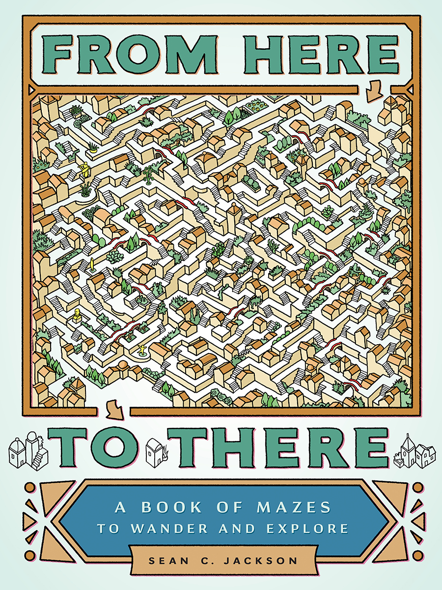 COVER: From Here To There: A Book of Mazes to Wander and Explore