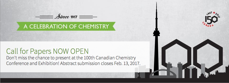 The  100th Canadian Chemistry Conference and Exhibition  is coming soon! Don't miss the chance to present! The call for papers is now open; abstract submission closes Feb. 13, 2017.