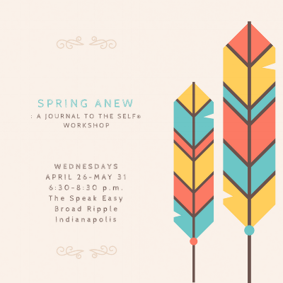 Spring Anew: Journal to the Self Workshop