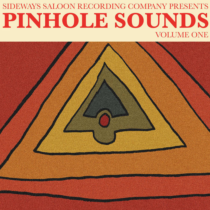 Sideways Saloon Recording Company presents Pinhole Sounds vol.1