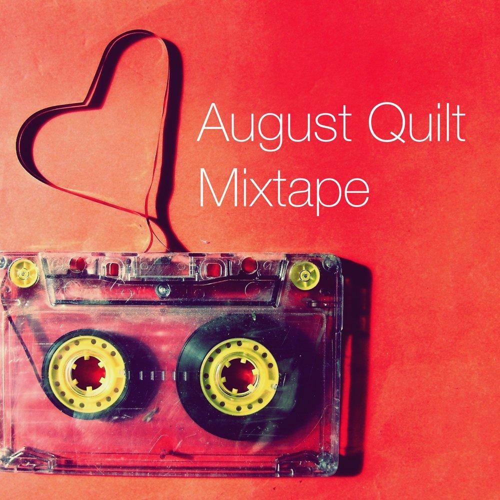 august quilt mixtape.jpg