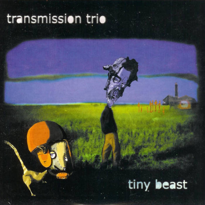transmission trio | tiny beast | 2003
