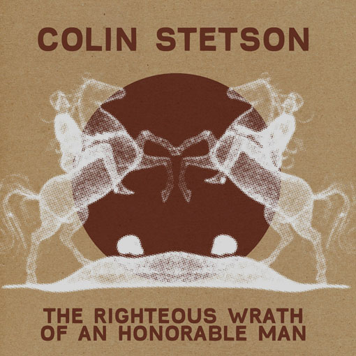 Colin Stetson | The Righteous Wrath Of An Honorable Man