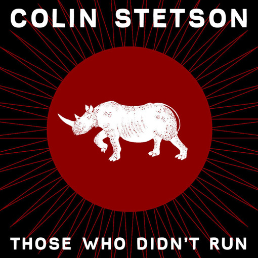 Colin Stetson | Those Who Didn't Run EP