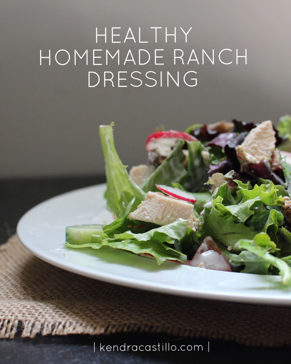 Healthy Homemade Ranch Dressing Recipe - Kendra Castillo