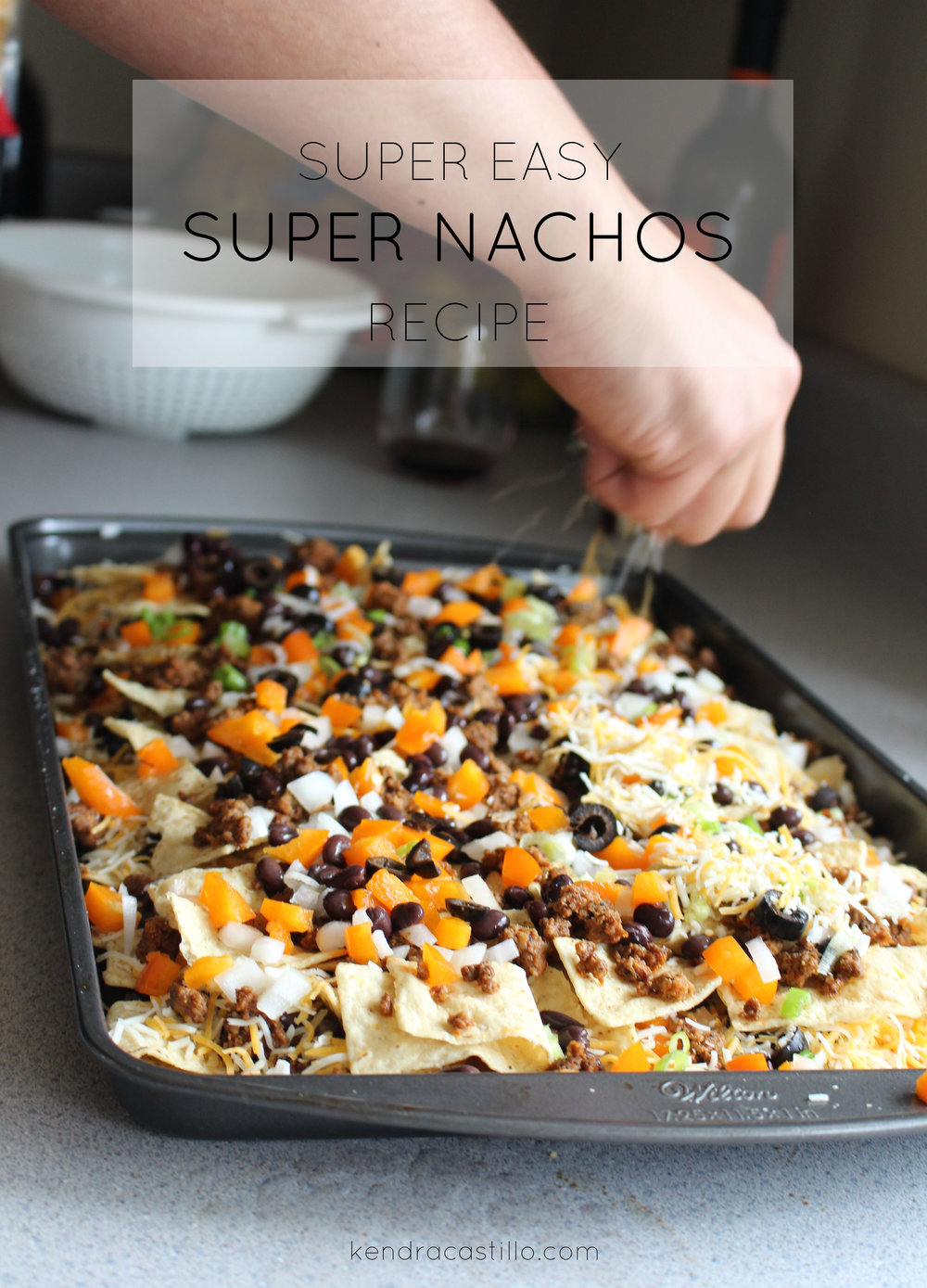 Kendra Castillo: Super Nacho Recipe