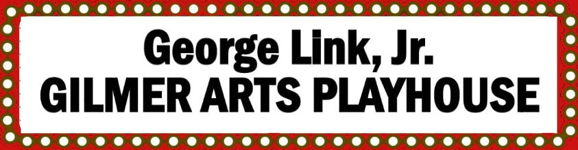 GILMER ARTS PLAYHOUSE