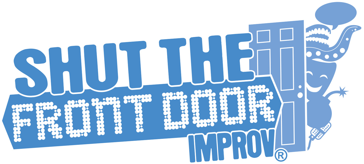 Shut The Front Door Improv - Shut the front door