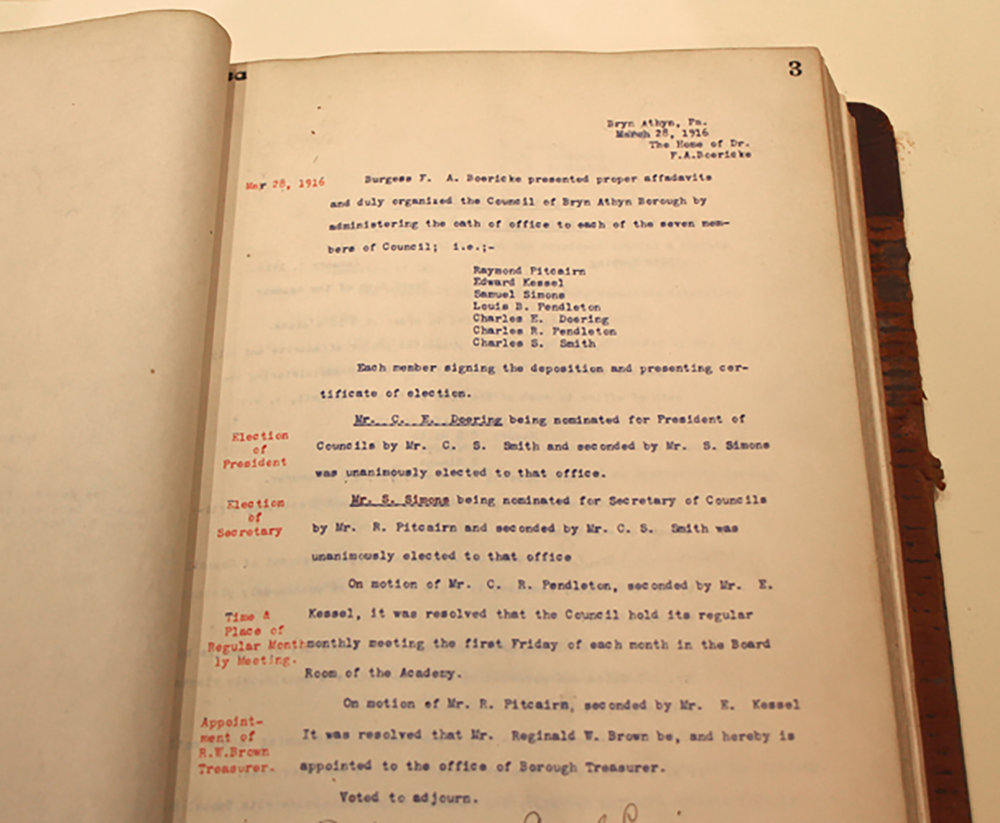 Figure 12: This minute book from meetings of the Council of Bryn Athyn Borough is on loan to Glencairn Museum from Borough Hall. The minutes in this volume cover a twenty-year period, from the very first meeting on March 28, 1916, to May 4, 1936. At the first meeting, Burgess Felix A. Boericke administered the oath of office to the seven elected members of the Council.