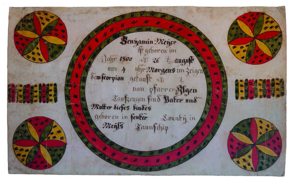 Figure 26: Birth and baptismal certificate for Benjamin Meyer, giving the precise hour and sign of the zodiac under which the child was born on August 26, 1800 at 4 o'clock in the morning, under the sign of the scorpion, in Miles Township, Centre County. Courtesy of the Schwenkfelder Library and Heritage Center. Glencairn Museum staff photo.
