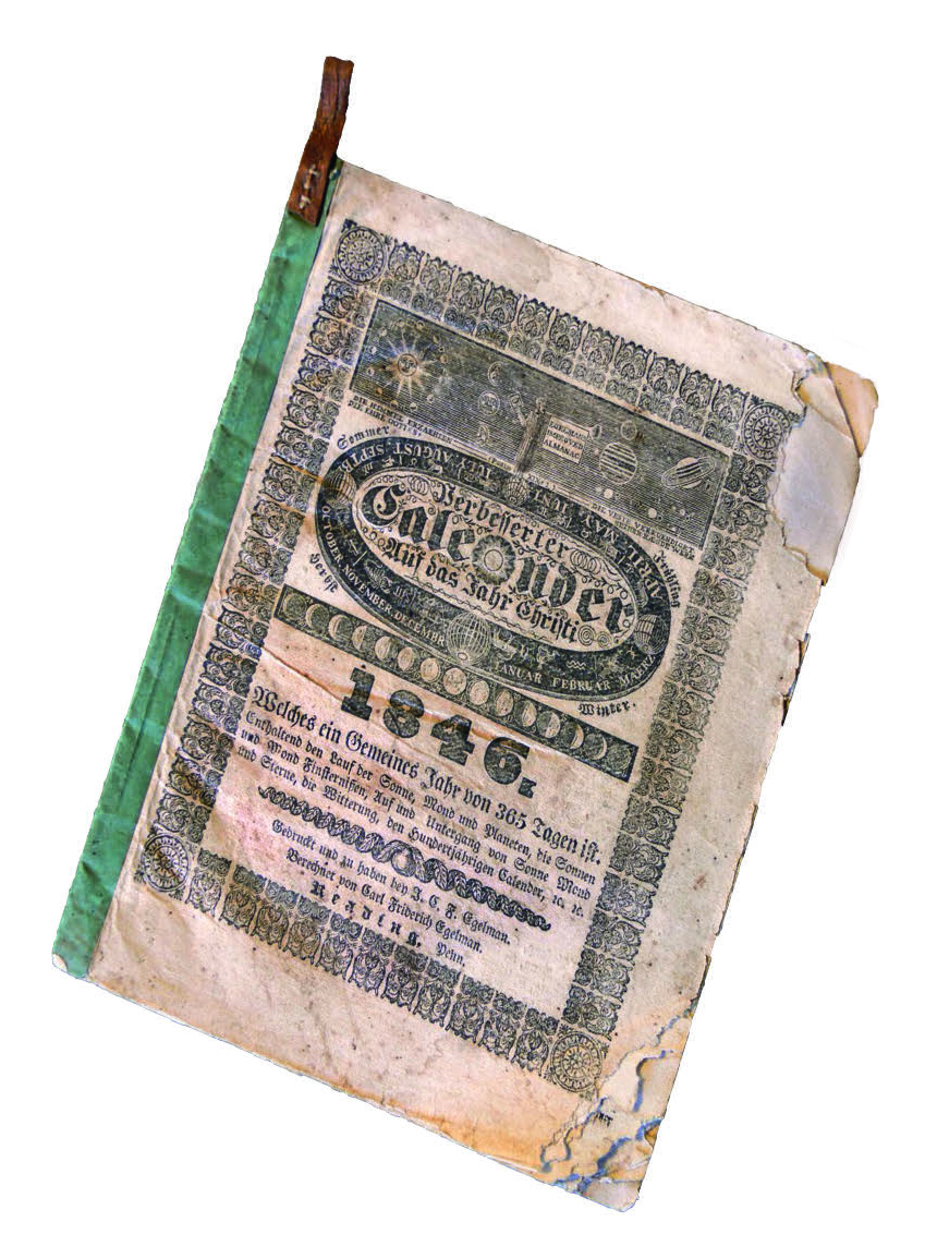 Figure 33: A heavily used  Egelman's Improved Almanac for the Year of Our Lord 1846 , with the original leather loop still intact, commonly used for hanging the almanac on a nail by the kitchen door for ease of daily reference. Heilman Collection of Patrick J. Donmoyer, Gift of Reginald Good.