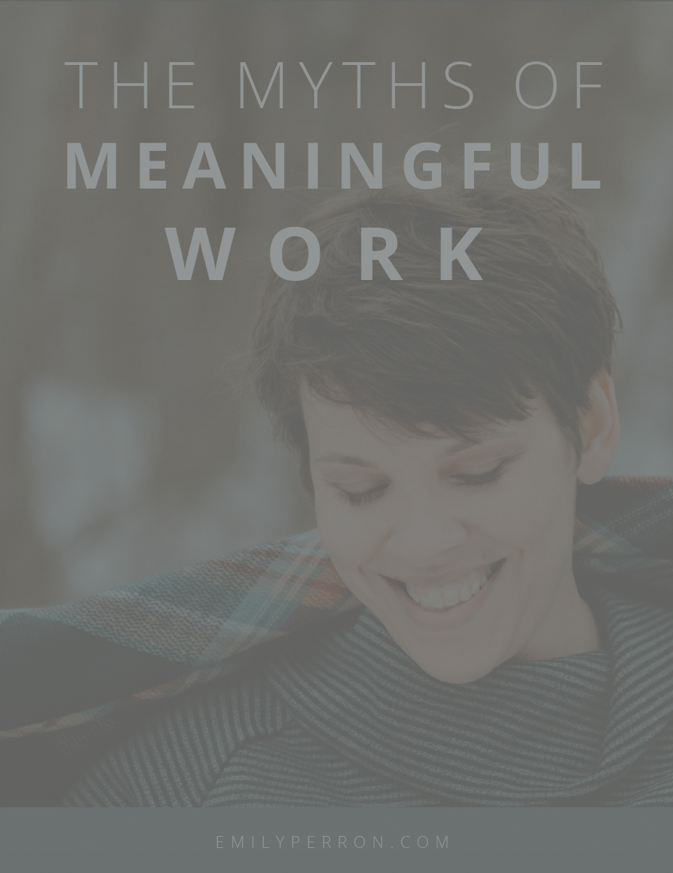 The Myths of Meaningful Work ebook hidden.png