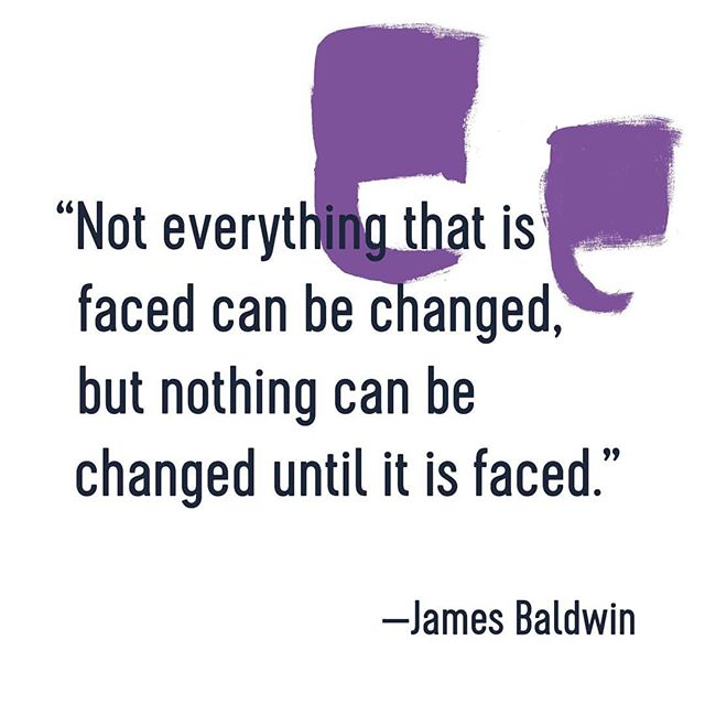Can't get enough of this quote by James Baldwin. Posted in honor of his birthday today. @equal_by_design #equal_by_design #jamesbaldwin #change #quote