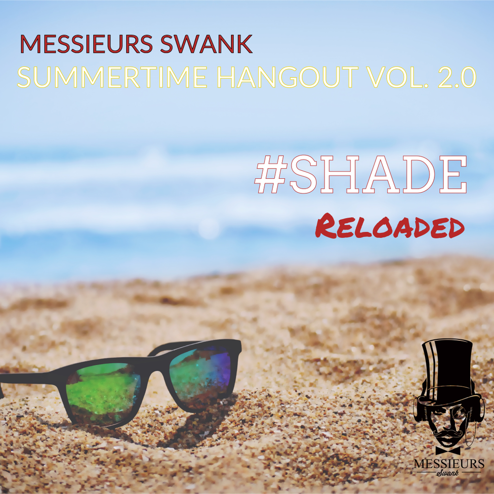 Summertime Hangout Vol. II.0: #SHADEReloaded - Dance|Rap|Pop|R&BMixed by ClaySticky