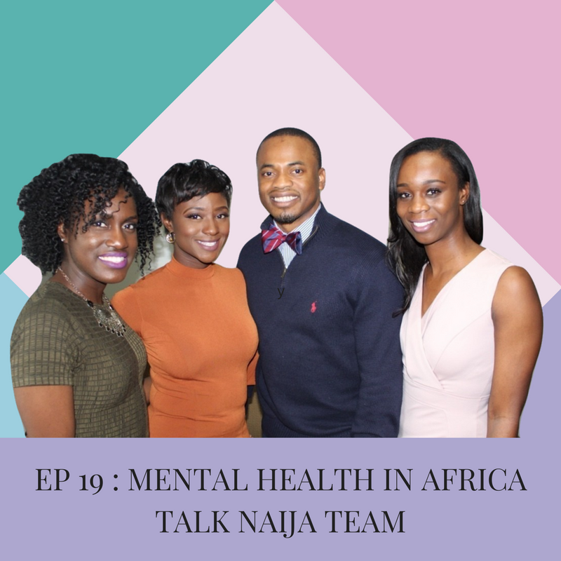 Talk Naija - Destigmatization of Mental Illness in Africa