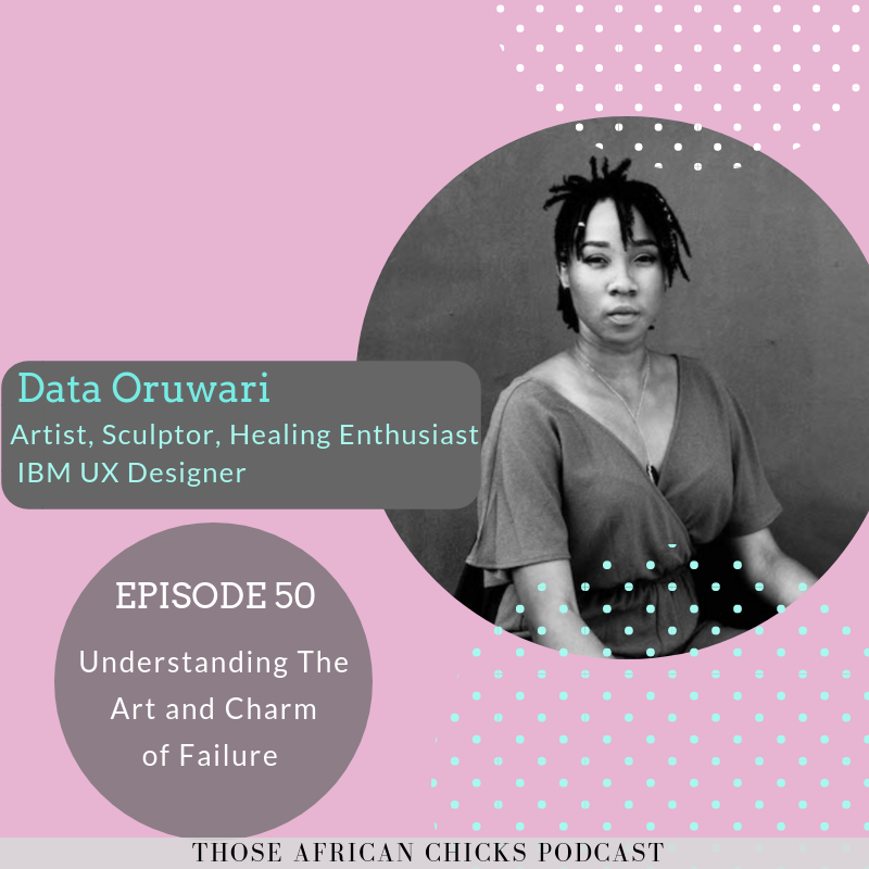 Ep 50 - Data Oruwari - Those-African-Chicks-Podcast.png