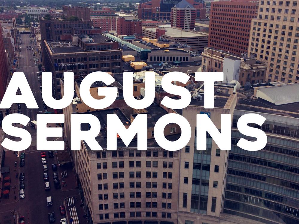 AUGUST 2016 SERMONS