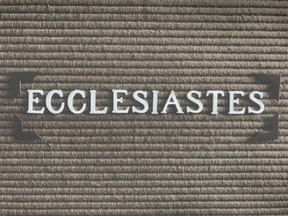 ECCLESIASTES MAY 7 - JUL 9