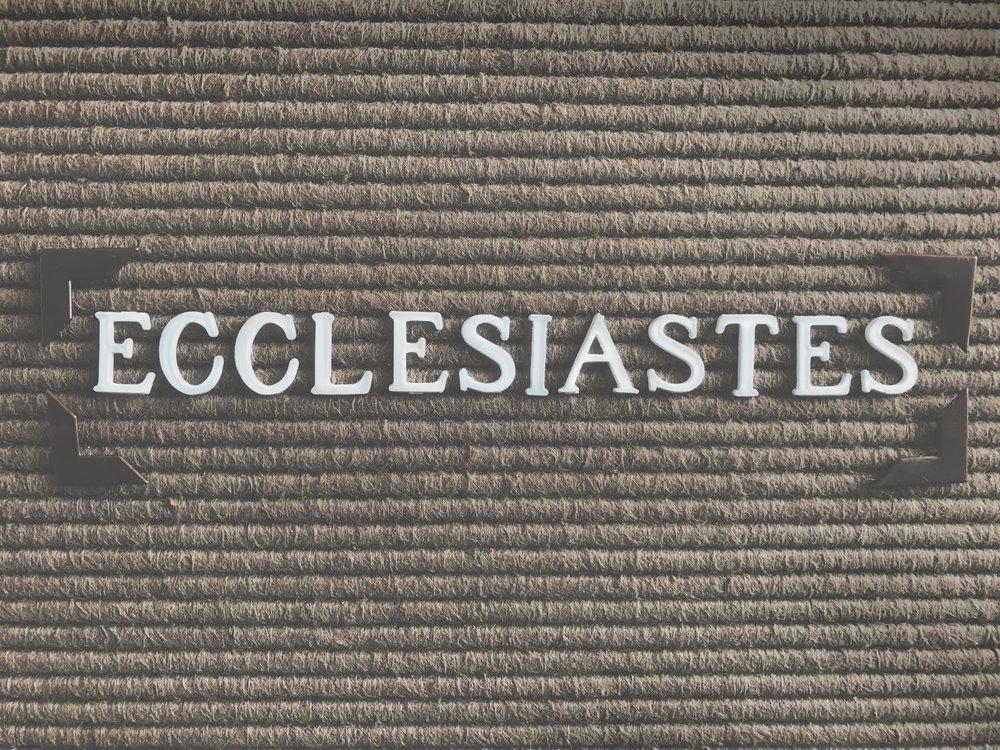 ECCLESIASTES   MAY 7 - JUL 9