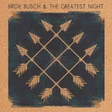 birdie busch and the greatest night LP 2012