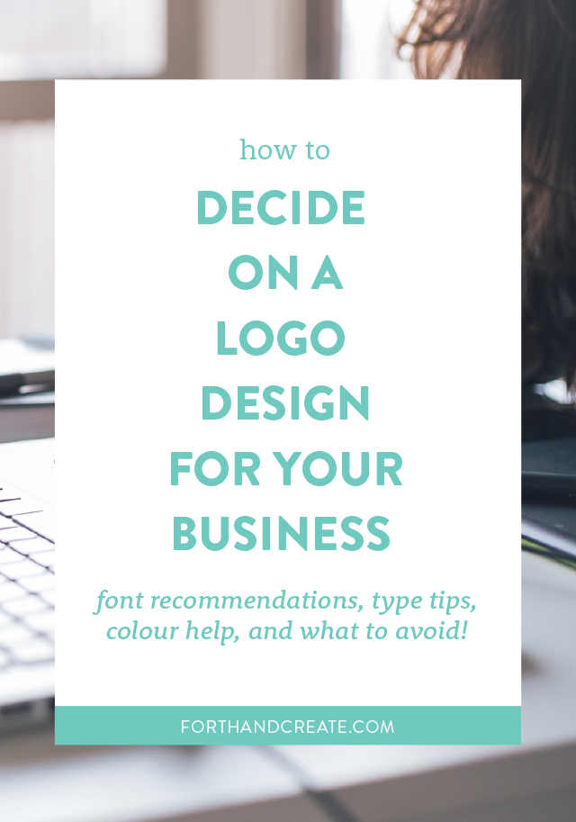 The ultimate guide on how to decide on a logo design for your business. Click through for font recommendations, type tips, colour help, and more!