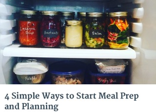 CLICK on the picture  and get redirected to Steph's 4 Simple ways to Start Meal Prep and Planning!      Thank you Steph-  awesome tips here!
