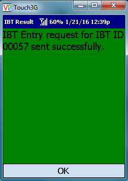 VE Mobile - Interbranch Transfers for Infor VISUAL ERP with barcodes and mobile hardware -   Green confirmation Screen After Staging the IBT Shipment
