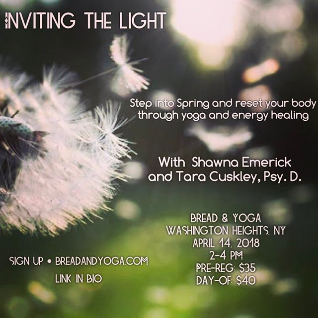 I hope you'll join Shawna and I at Bread & Yoga (Washington Heights, NY) on April 14th for our energy healing and yoga-inspired workshop to embrace the entry into Spring.  Group energy healing, shamanic sounds, and a unique yoga routine will reset your body and mind for the season of fresh ideas and new growth.  Link in bio. #Spring #Invitingthelight #yoga #energyhealing #healing #workshop #nyc #breadandyoga