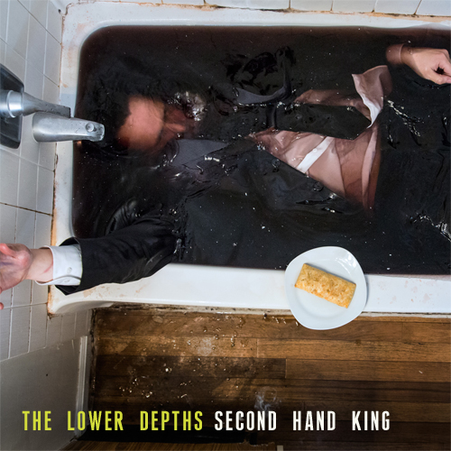The Lower Depths (Full Length)   Second Hand King's second album release. The Lower Depths is his journey through the wild and crazy people he meets at the so-called bottom. Armed with the objective of understanding, The Lower Depths is searching for what's truly at the bottom of everyone's bath tub.
