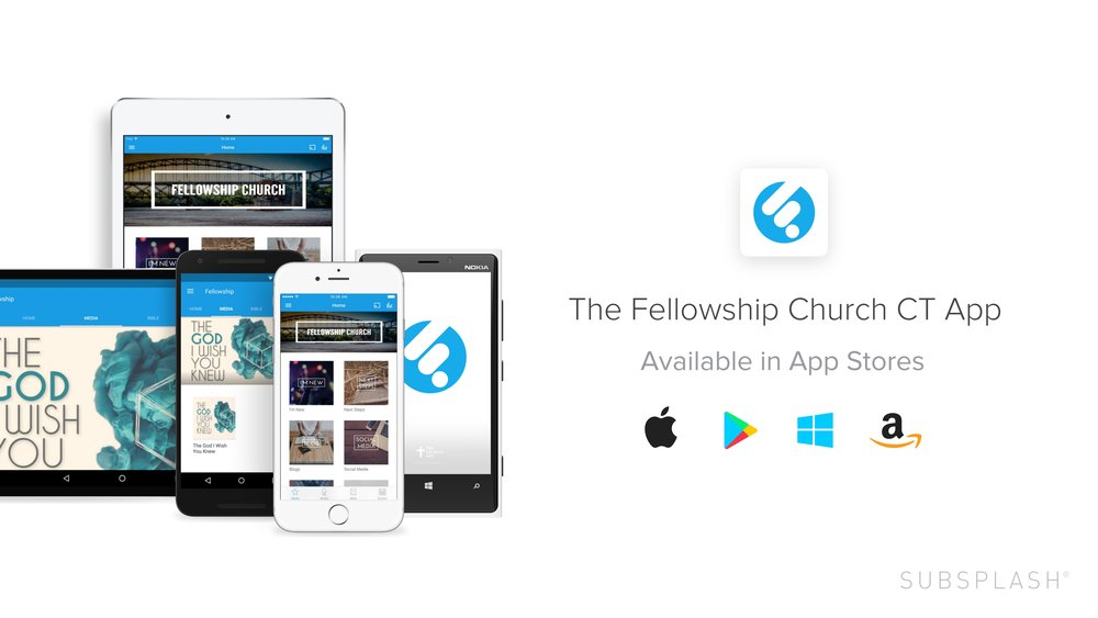 The Fellowship Church Application - We have recently launched our App which can be downloaded on both Apple devices and Android!