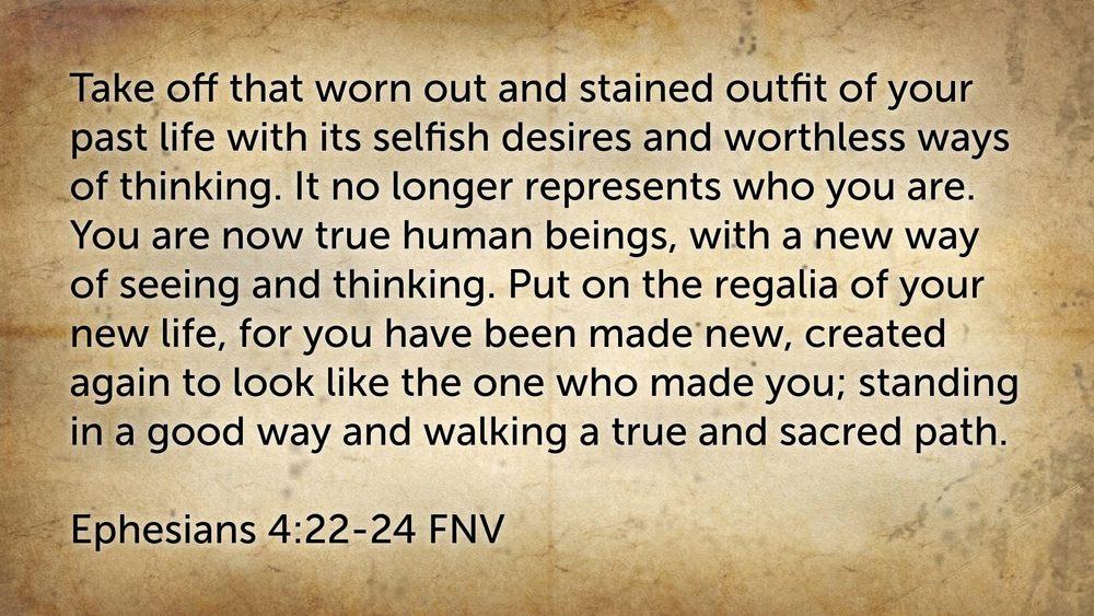 ephesians 4:22-24 FNV