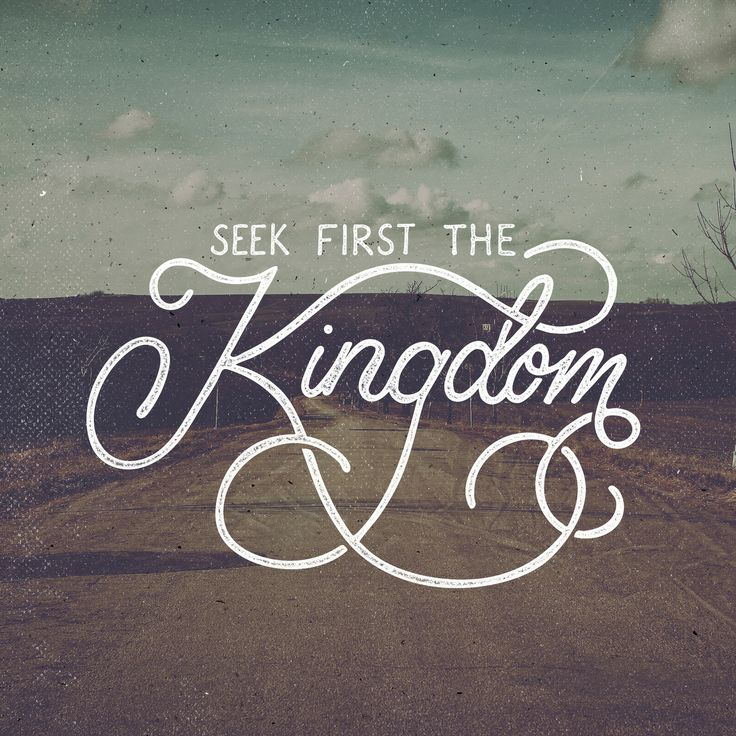 seek first the kingdom matthew 6