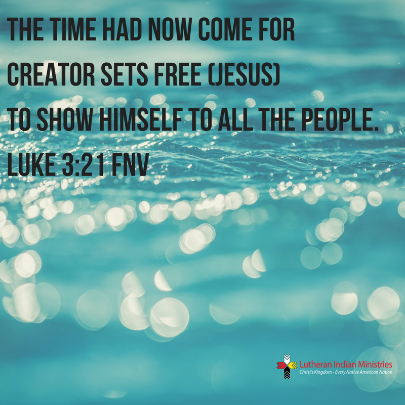 the time had come for Jesus to be baptized Luke 3:21 fnv