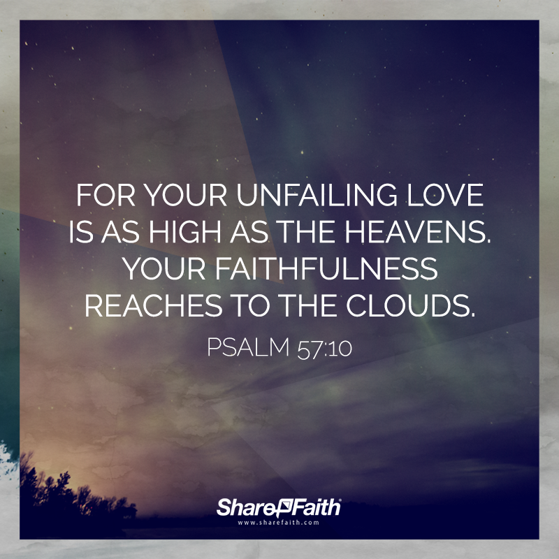 psalm 57:10 your love reaches the heavens