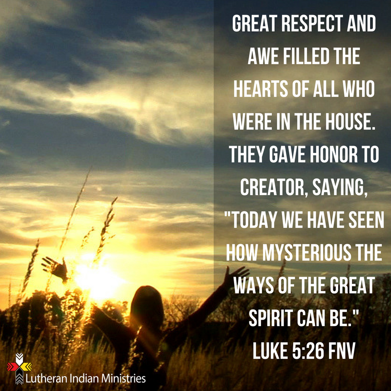 great respect and awe luke 5:26 fnv lutheran indian ministries