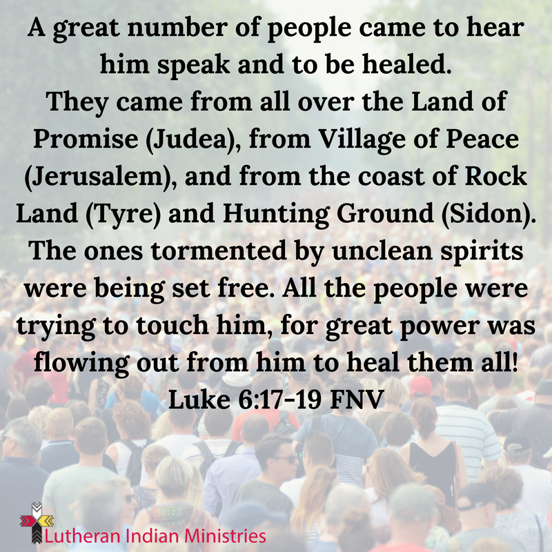 a great number followed to listen and be healed luke 6:17 fnv lutheran indian ministries