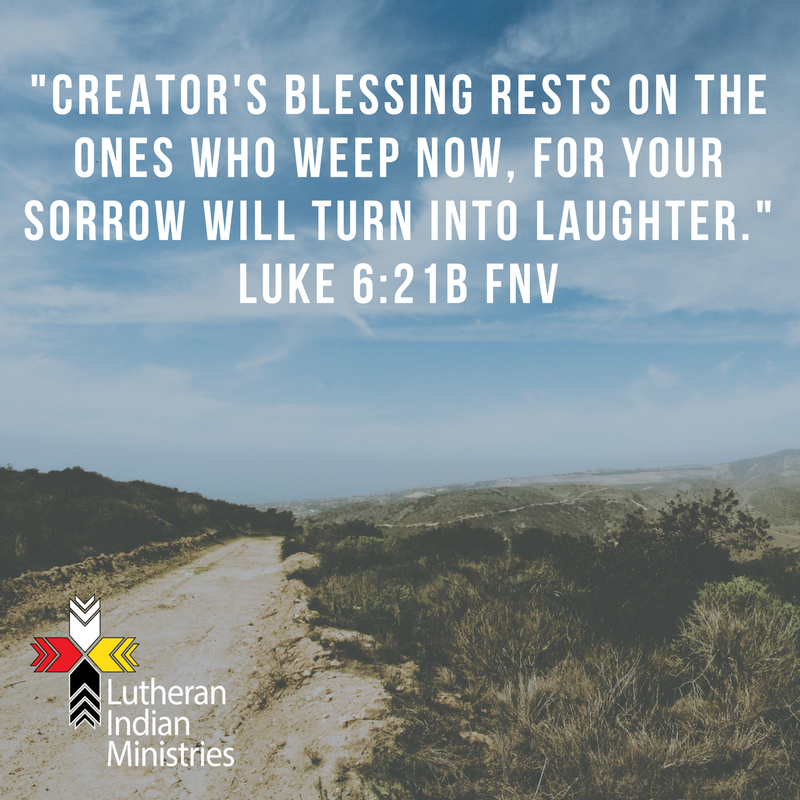 blessed are those who mourn luke 6:21b fnv lutheran indian ministries
