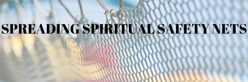 spreading spiritual safety nets.png