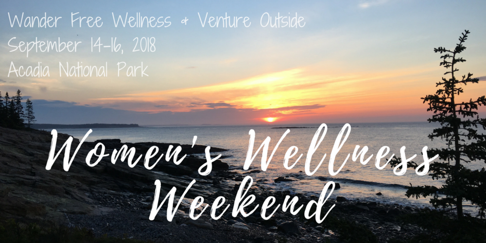 Women's Wellness Weekend Acadia National Park