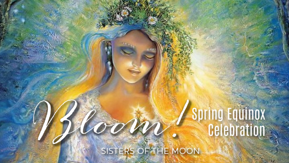 Spring Equinox Sisters of the Moon