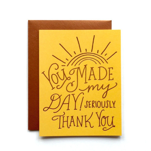 You Made My Day Card The Markt Haus Shoppe