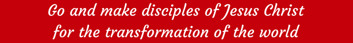 Go and make disciples of Jesus Christ for the transformation of the world.jpg