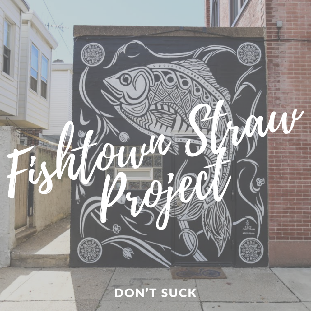 Fishtown Straw Project.png