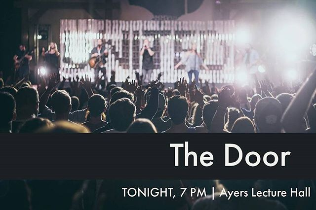 The Door is tomorrow @ 7 PM in Ayers Lecture Hall!!! We will have worship with music and Alec Meddings will be our guest speaker.
