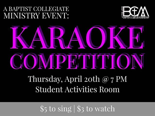 Want to show-off that you can sing? The BCM is having a Karaoke Competition tonight @ 7 PM in the Student Activities Room!!! $5 to sing!!
