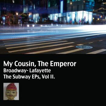 The Subway EPs, Vol. II: Broadway- Lafayette