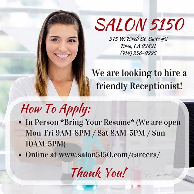 Salon 5150 Now Hiring **Friendly Receptionist** Please apply in person or online at www.salon5150.com/careers Thank You❣️